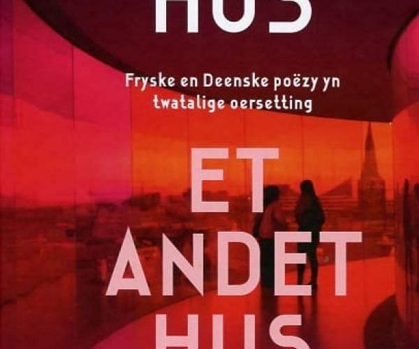 Nij by Utjouwerij Hispel: Oar hûs - Et andet hus: Fryske en Deenske poëzy yn twatalige oersetting
